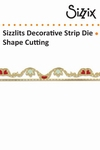 Sizzix sizzlits decorative strip die romantic ruffle